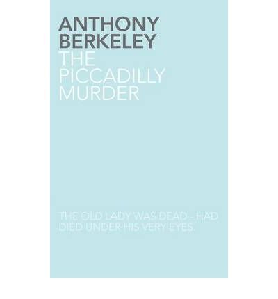 Read Online [ The Piccadilly Murder - Greenlight [ THE PICCADILLY MURDER - GREENLIGHT BY Berkeley, Anthony ( Author ) Apr-20-2011[ THE PICCADILLY MURDER - GREENLIGHT [ THE PICCADILLY MURDER - GREENLIGHT BY BERKELEY, ANTHONY ( AUTHOR ) APR-20-2011 ] By Berkeley, Anthony ( Author )Apr-20-2011 Paperback pdf