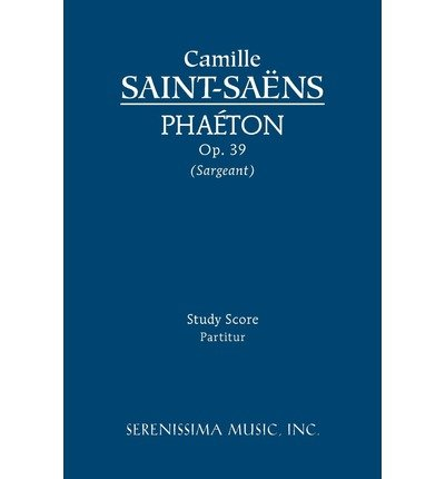 [(Phaeton, Op. 39 - Study Score)] [Author: Camille Saint-Saens] published on (July, 2011) PDF