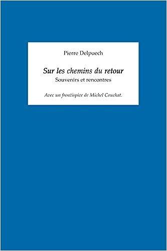 Lire en ligne Sur les Chemins du Retour: Souvenirs et Rencontres pdf