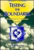 Testing the Boundaries, Charles P. Arand, 0570048397