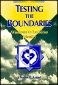 Testing the Boundaries: Windows to Lutheran Identity (Concordia Scholarship Today) Charles P. Arand