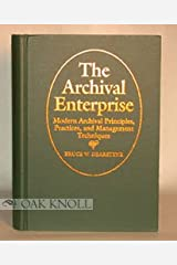 The Archival Enterprise: Modern Archival Principles, Practices, and Management T Hardcover