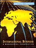 International Business : Managerial Perspective, Griffin, Ricky W. and Pustay, Michael, 0201586533