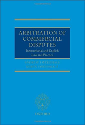Arbitration of Commercial Disputes: International and English Law and Practice