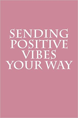Sending Positive Vibes Your Way Notebook Wild Pages Press 9781977926463 Amazon Com Books
