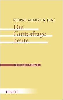 Book Die Gottesfrage heute Theologie im Dialog; Bd. 1