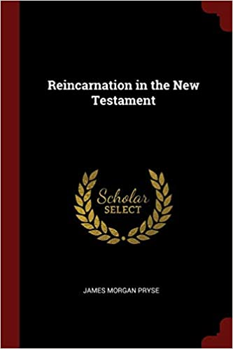 Reincarnation in the new testament unveiling