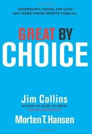 Great by Choice: Uncertainty, Chaos, and Luck--Why Some Thrive Despite Them All 1 edition PDF