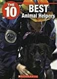 The 10 Most Amazing Animal Heroes, Melissa Carnelos, 1554485169