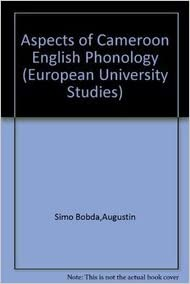 Book Aspects of Cameroon English Phonology (Europäische Hochschulschriften / European University Studies / Publications Universitaires Européennes)