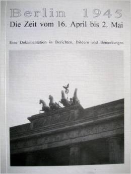 Berlin 1945. Die Zeit vom 16. April bis 2. Mai