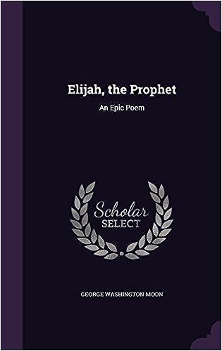 Elijah, the Prophet: An Epic Poem