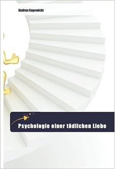 Psychologie einer tödlichen Liebe