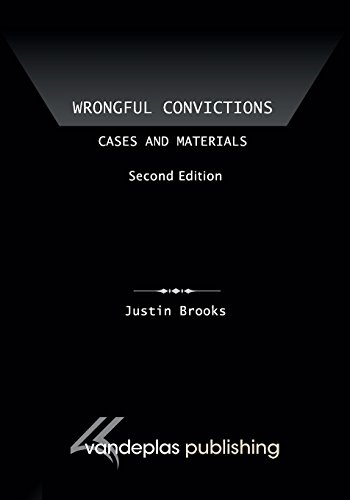 Wrongful Convictions: Cases and Materials, Second Edition