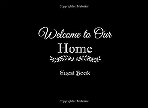Welcome To Our Home Guest Book Welcome To Our Home Guest Book For