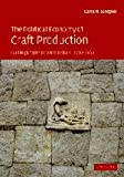 The Political Economy of Craft Production : Crafting Empire in South India, C. 1350-1650, Sinopoli, Carla M., 0521826136