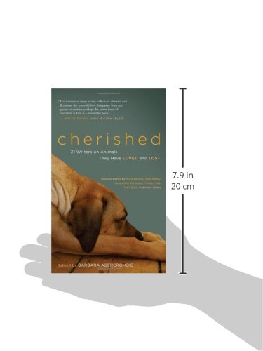 Cherished 21 Writers On Animals They Have Loved And Lost Barbara Abercrombie 9781577319573 Amazon Books
