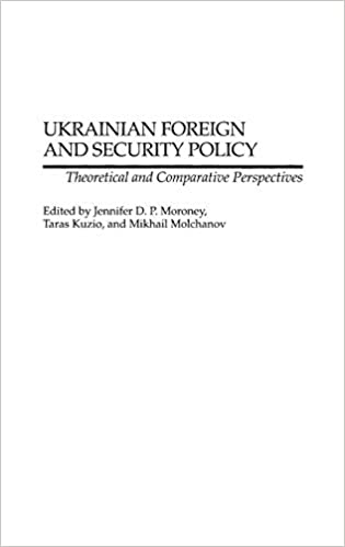 Ukrainian Foreign and Security Policy: Theoretical and Comparative Perspectives