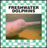 Freshwater Dolphins, John F. Prevost, 1562394924