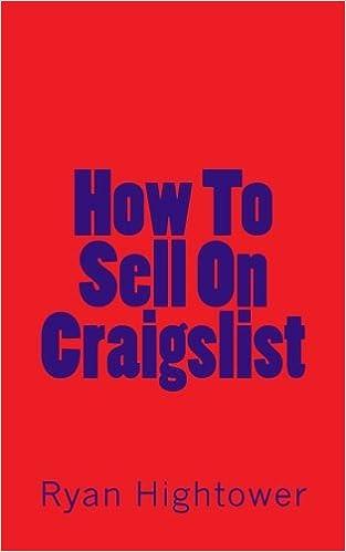 How To Sell On Craigslist >> How To Sell On Craigslist Ryan Hightower 9781463598822 Amazon Com