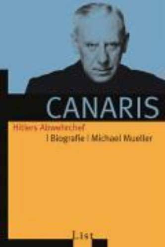 Canaris: Hitlers Abwehrchef