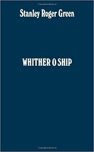Rapidshare Kindle livre téléchargements Whither O Ship: Adventures in a Tramp Steamer by Stanley Roger Green (1989-12-31) by Stanley Roger Green PDF iBook
