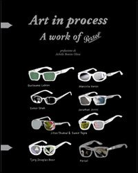 ART IN PROCESS A WORK OF - Luxottica Persol