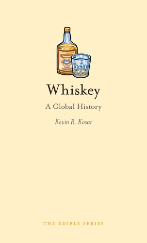 Whiskey: A Global History (Edible) by Kevin Kosar