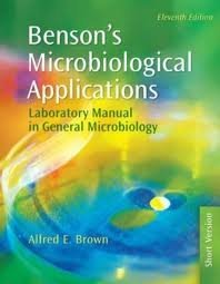 Benson's Microbiological Applications: Laboratory Manual in General Microbiology, Short Version 11th (eleventh) edition