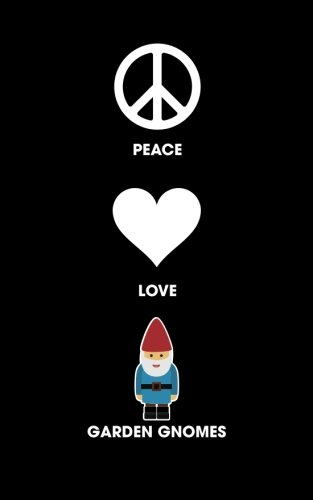 Peace Love Garden Gnomes - Lined Journal: 120 Page, 5x8, Notebook Gnome Gifts
