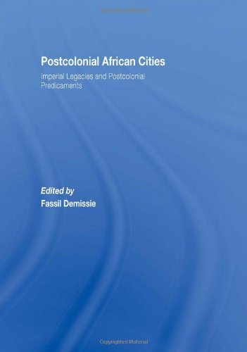 Price comparison product image Postcolonial African Cities: Imperial Legacies and Postcolonial Predicament