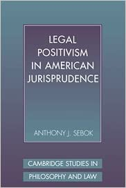 Legal Positivism in American Jurisprudence (Cambridge