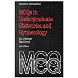 MCQ's in Undergraduate Obstetrics and Gynaecology 9780443049590