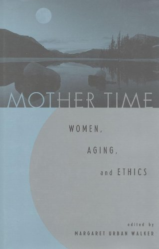 [B.e.s.t] Mother Time: Women, Aging, and Ethics WORD