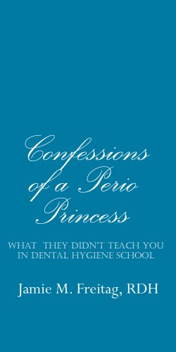 confessions-of-a-perio-princess-what-they-didnt-teach-you-in-dental-hygiene-school