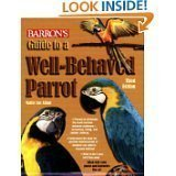 Guide to a Well-Behaved Parrot (Barron's) by Mattie Sue Athan (Sep 21, 2007)
