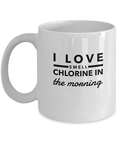 Funny Swimming Mug 11 Oz Ceramic Novelty Coffee Mug Tea Cup - I Love Smell Chlorine In The Morning - Gift for Swimmer Sports Outdoor Act