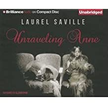 [ [ [ Unraveling Anne [ UNRAVELING ANNE ] By Saville, Laurel ( Author )May-01-2012 Compact Disc