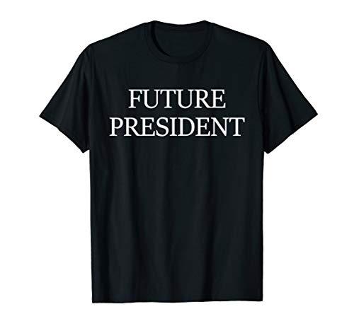 Future President T-shirt | Kids Men Women Boys Girls