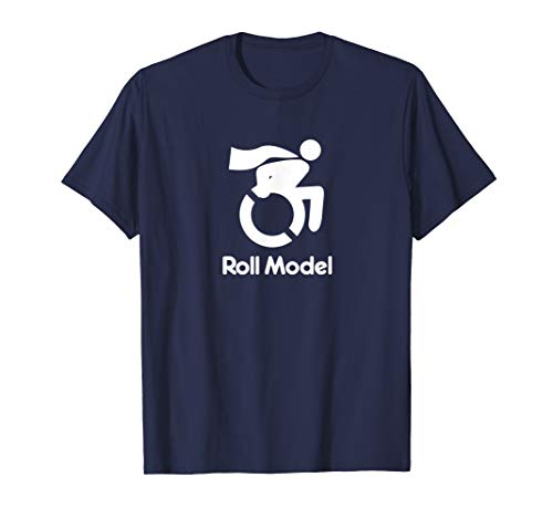Roll Model Disability Awareness Role Model Pun Tee Shirt (The Best Role Models)
