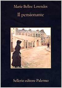 Marie Belloc Lowndes - Il pensionante (1999)