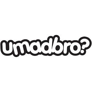 u mad bro decal - 1