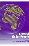 A World Fit for People : Thinkers from Many Countries Address the Political, Economic, and Social Problems of Our Time, , 0814746489