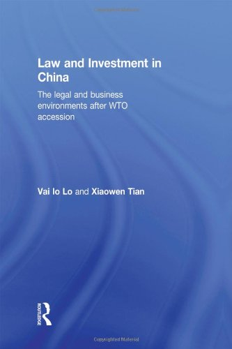 Law and Investment in China: The Legal and Business Environment after China's WTO Accession