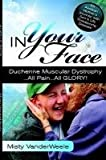 In Your Face Duchenne Muscular Dystrophy All Pain All Glory, Misty Vanderweele and Misty VanDerweele, 061535758X