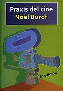 Descargar Libro Praxis Del Cine Noël Burch