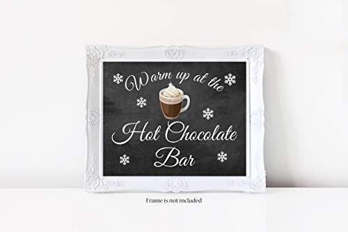 - Warm Up at the Hot Chocolate Bar Sign, Hot Chocolate Bar, Hot Cocoa Bar, Beverage Sign, Glossy 8x10 Sign, Frame is not included
