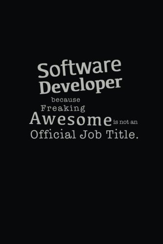 Software Developer Because Freaking Awesome is not an Official Job Title: Blank Lined notebook (6x9 Journal) - Funny Gift pdf