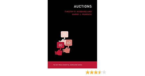 c189e3a847c Amazon.com  Auctions (MIT Press Essential Knowledge series) eBook  Timothy  P. Hubbard