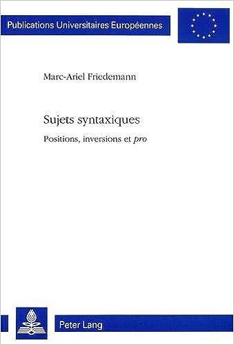 Sujets Syntaxiques: Positions, Inversions Et Pro Europaeische Hochschulschriften / European University Studie: Amazon.es: Marc-Ariel Friedemann: Libros en ...